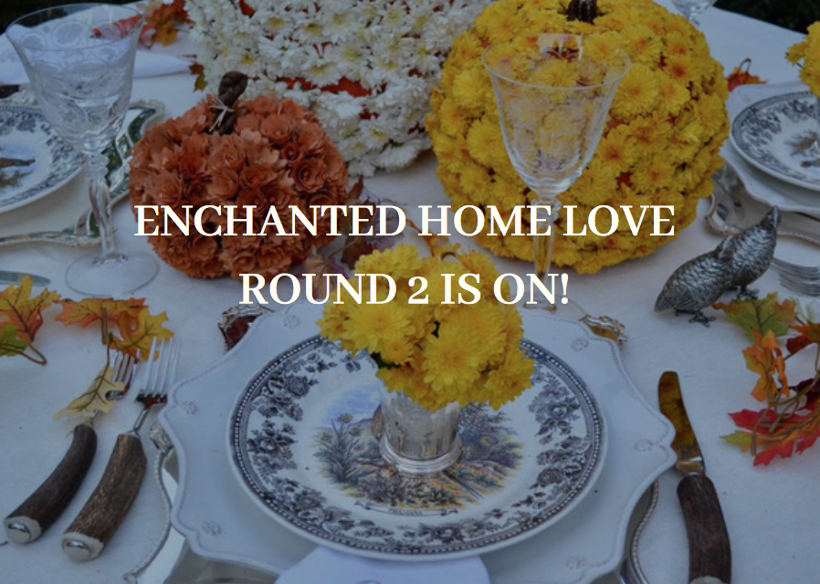 Enchanted Home Love Contest- round 2