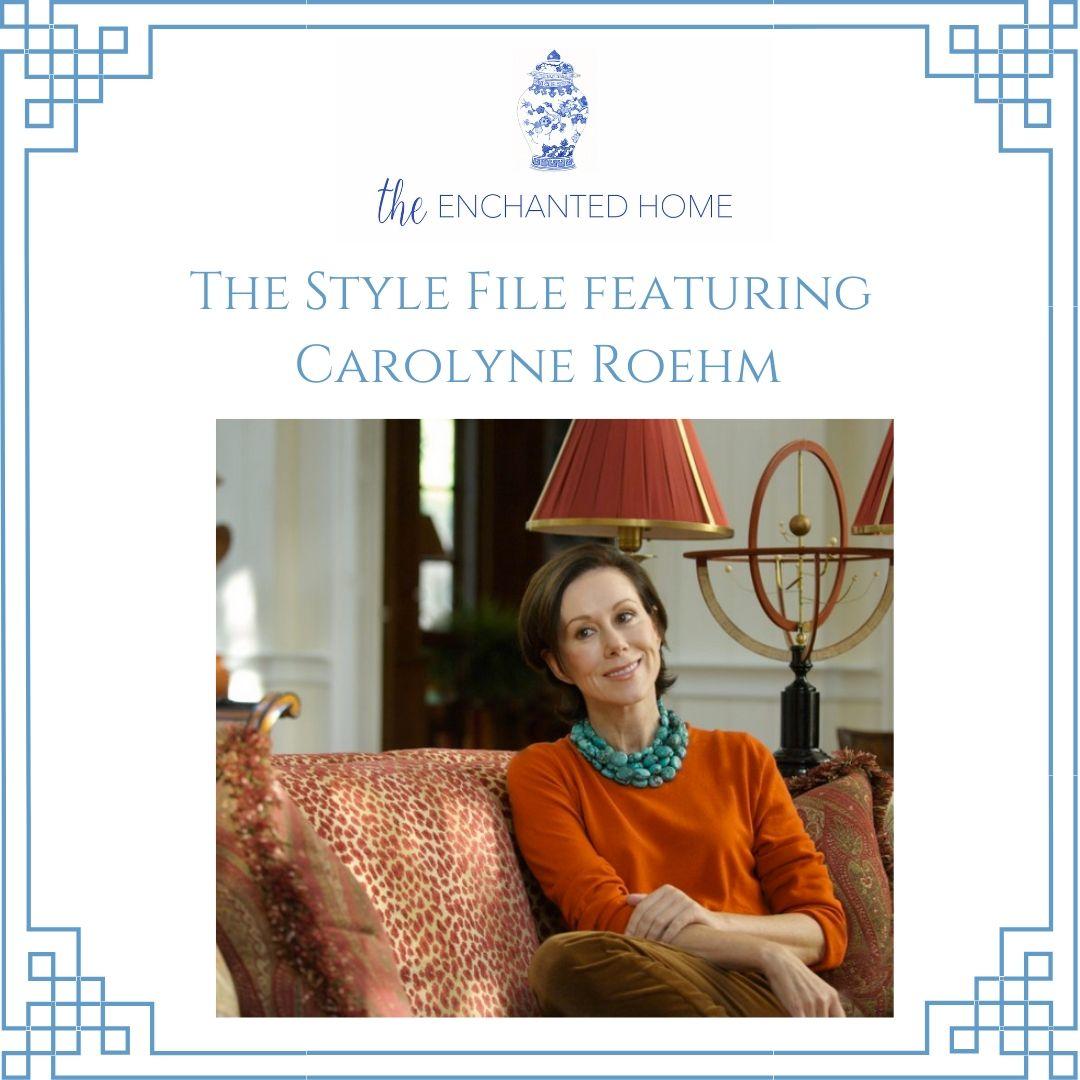 Style File- Carolyne Roehm